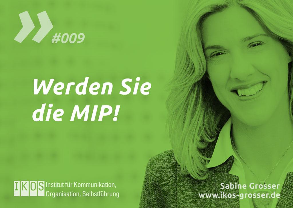 Sabine Grosser: Werden Sie die MIP in Ihrem Leben.