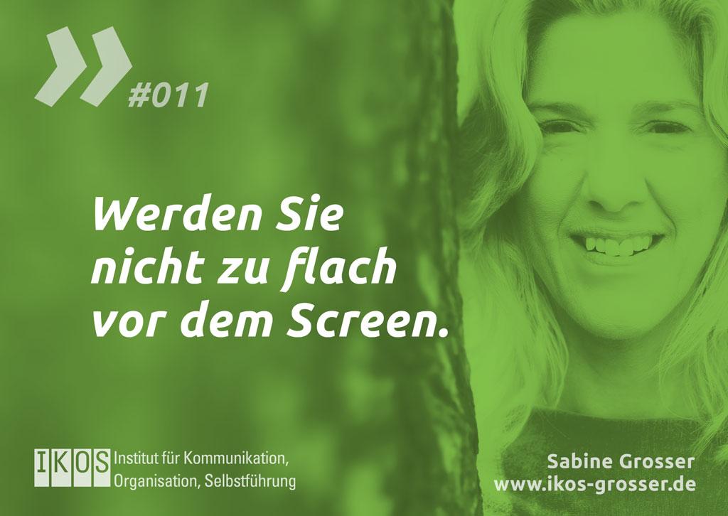 Sabine Grosser Zitat: Werden Sie nicht zu flach vor dem Screen.