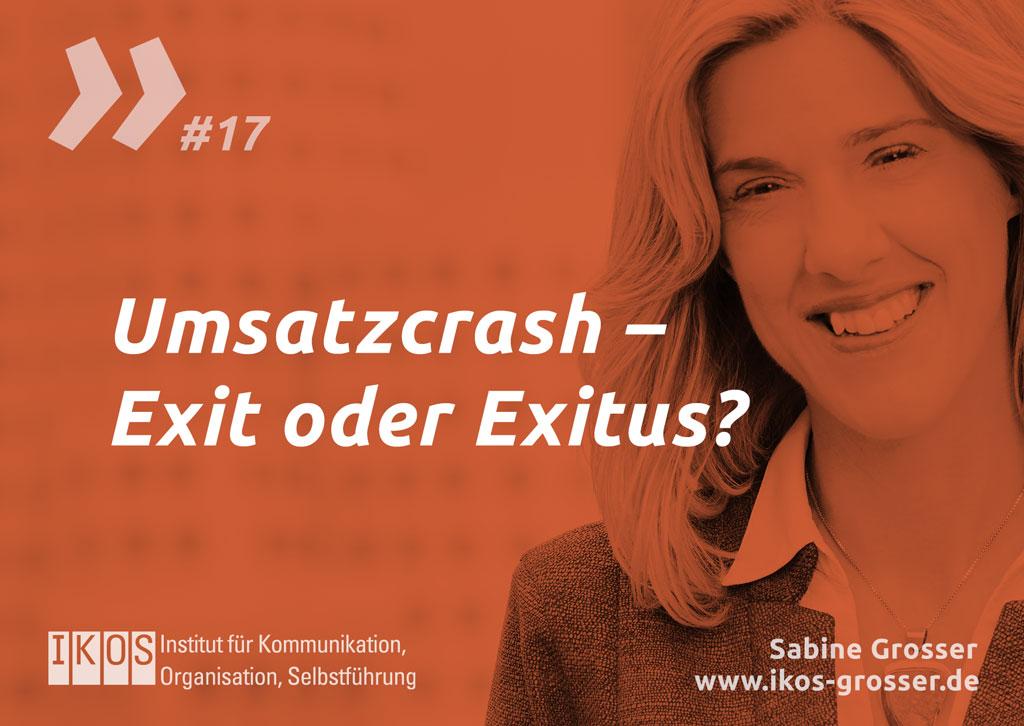 Umsatzcrash – Exit oder Exitus?