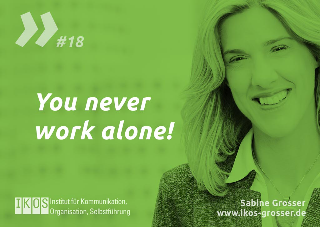 Sabine Grosser Zitat: You never work alone!