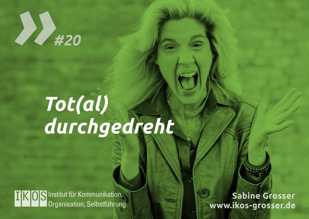 Sabine Grosser Zitat: Tot(al) durchgedreht